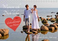 Warum ich Dich liebe … 2019. Liebeserklärungen von Herzen (Tischkalender 2019 DIN A5 quer) von Lehmann (Hrsg.),  Steffani