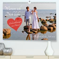 Warum ich Dich liebe … 2020. Liebeserklärungen von Herzen (Premium, hochwertiger DIN A2 Wandkalender 2020, Kunstdruck in Hochglanz) von Lehmann (Hrsg.),  Steffani