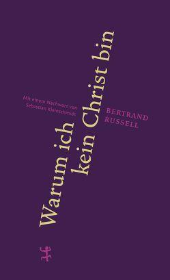 Warum ich kein Christ bin von Kleinschmidt,  Sebastian, Osterwald,  Grete, Russell,  Bertrand