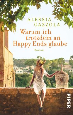 Warum ich trotzdem an Happy Ends glaube von Gazzola,  Alessia, Legrand,  Renée