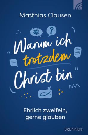 Warum ich trotzdem Christ bin von Clausen,  Matthias
