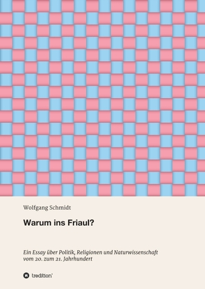 Warum ins Friaul? von Schmidt,  Wolfgang