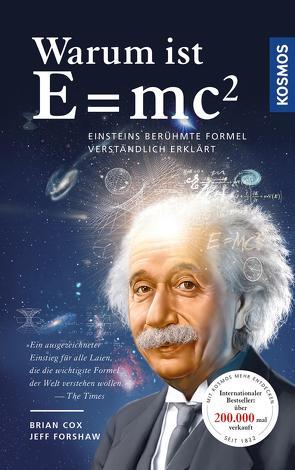 Warum ist E = mc²? von Cox,  Brian, Forshaw,  Jeff