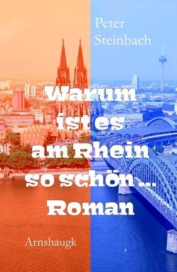 Warum ist es am Rhein so schön… von Steinbach,  Peter