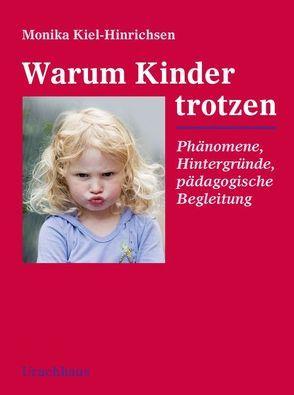 Warum Kinder trotzen von Kiel-Hinrichsen,  Monika