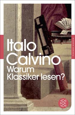 Warum Klassiker lesen? von Calvino,  Italo, Kleiner,  Barbara, Schoop,  Susanne