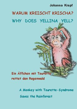 Warum kreischt Krischa? Why does Yellina Yell? von Krapf,  Johanna