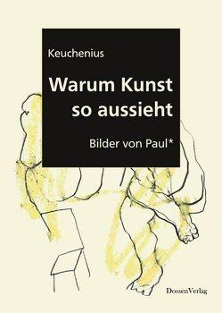 Warum Kunst so aussieht von Kästner,  Manfred P., Keuchenius, Leon,  Sarah