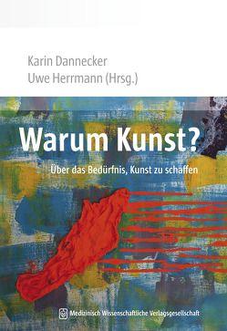 Warum Kunst? von Dannecker,  Karin, Herrmann,  Uwe