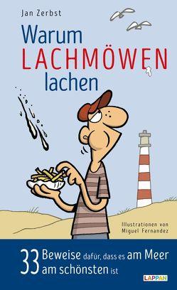 Warum Lachmöwen lachen: 33 Beweise dafür, dass es am Meer am schönsten ist von Fernandez,  Miguel, Zerbst,  Jan