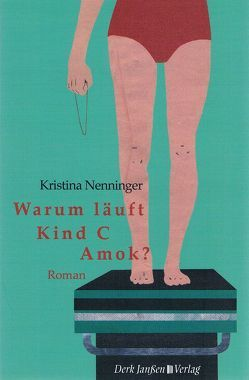 Warum läuft Kind C Amok? von Nenninger,  Kristina