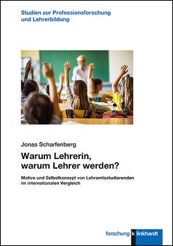 Warum Lehrerin, warum Lehrer werden? von Scharfenberg,  Jonas