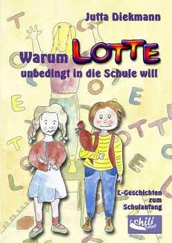 Warum Lotte unbedingt in die Schule will von Berkemeier,  Sarah, Diekmann,  Jutta, Spode,  Wolfgang