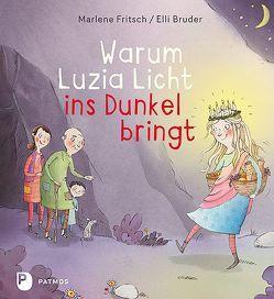Warum Luzia Licht ins Dunkel bringt von Elli Bruder, Fritsch,  Marlene