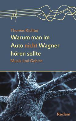 Warum man im Auto nicht Wagner hören sollte von Richter,  Thomas