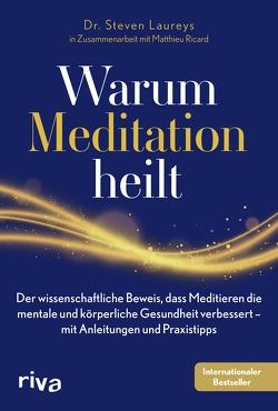 Warum Meditation heilt von Laureys,  Steven, Ricard,  Matthieu