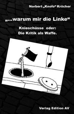 … warum mir die Linke von Knoblauch,  Jochen, Kröcher,  Norbert
