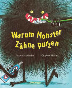 Warum Monster Zähne putzen von Mabire,  Grégoire, Martinello,  Jessica