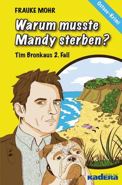 Warum musste Mandy sterben? von Mohr,  Frauke