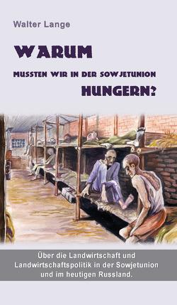 Warum mussten wir in der Sowjetunion hungern? von Lange,  Walter