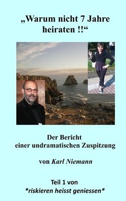 """""""Warum nicht 7 Jahre heiraten !!"""" von Niemann,  Karl"""