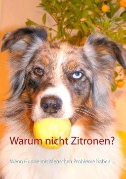Warum nicht Zitronen? von Essl,  Elke