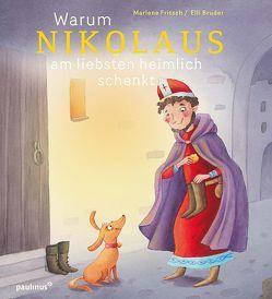 Warum Nikolaus am liebsten heimlich schenkt von Bruder,  Elli, Fritsch,  Marlene