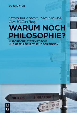 Warum noch Philosophie? von Ackeren,  Marcel, Kobusch,  Theo, Müller,  Jörn