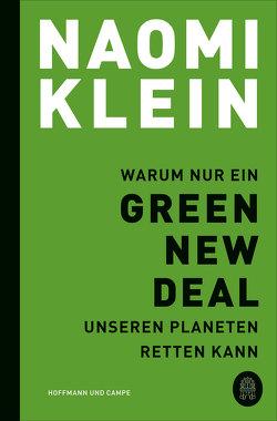 Warum nur ein Green New Deal unseren Planeten retten kann von Gockel,  Gabriele, Klein,  Naomi, Schuhmacher,  Sonja, Steckhan,  Barbara