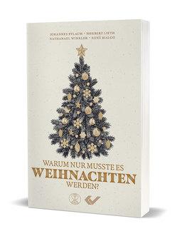Warum nur musste es Weihnachten werden? von Lieth,  Norbert, Malgo,  René, Pflaum,  Johannes, Winkler