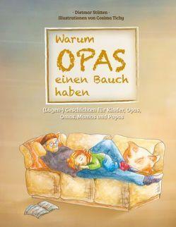 Warum Opas einen Bauch haben von Stütten,  Dietmar