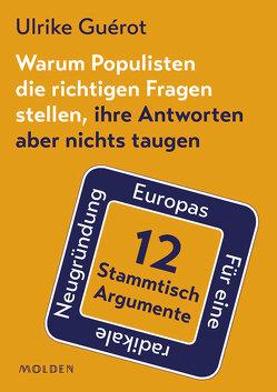 Warum Populisten die richtigen Fragen stellen, ihre Antworten aber nichts taugen von Guérot,  Ulrike
