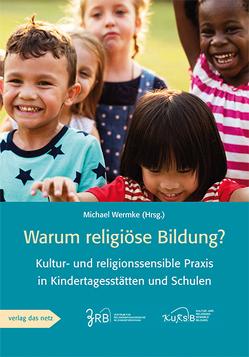 Warum religiöse Bildung? von Wermke,  Michael