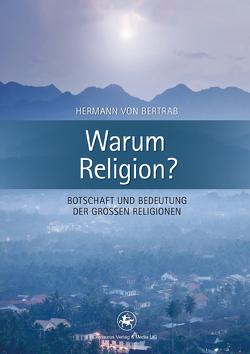 Warum Religion? von Bertrab,  Hermann von