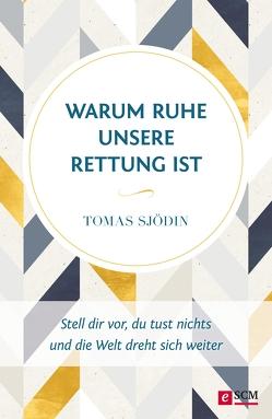Warum Ruhe unsere Rettung ist von Sjödin,  Tomas