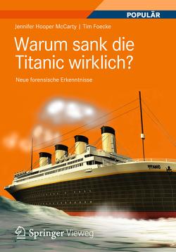 Warum sank die Titanic wirklich? von Foecke,  Tim, Hooper McCarty,  Jennifer, Huebener,  Rudolf
