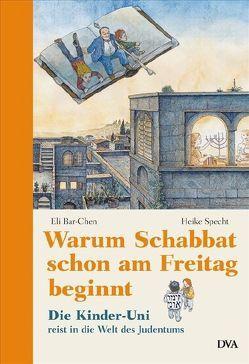 Warum Schabbat schon am Freitag beginnt von Bar-Chen,  Eli, Specht,  Heike, Wiedemann,  Bernd