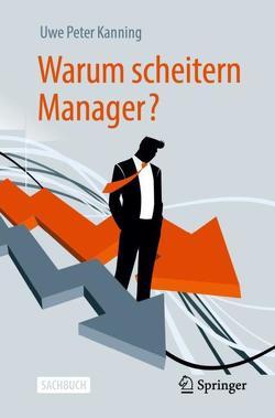 Warum scheitern Manager? von Kanning,  Uwe Peter
