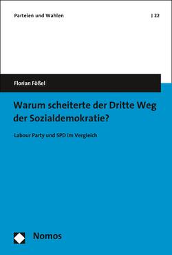 Warum scheiterte der Dritte Weg der Sozialdemokratie? von Fößel,  Florian