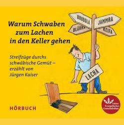 Warum Schwaben zum Lachen in den Keller gehen von Gleis,  Uli, Kaiser,  Jürgen