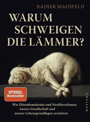 Warum schweigen die Lämmer? (erweiterte Studienausgabe) von Mausfeld,  Rainer
