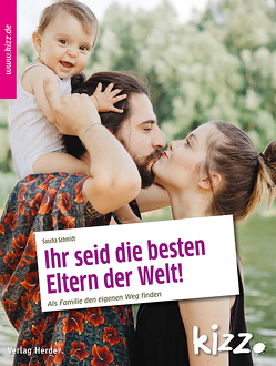 Ihr seid die besten Eltern der Welt! von Schmidt,  Sascha