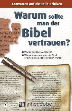 Warum sollte man der Bibel vertrauen?