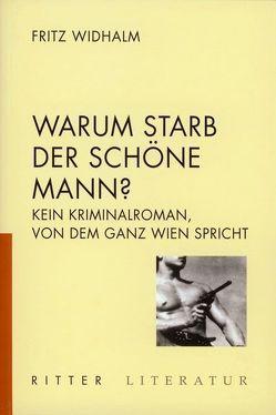 Warum starb der schöne Mann von Widhalm,  Fritz