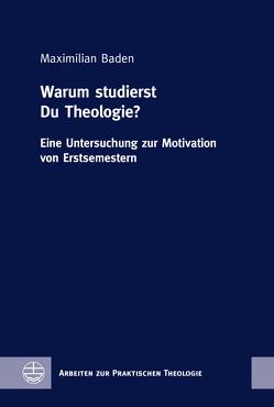 Warum studierst Du Theologie? von Baden,  Maximilian