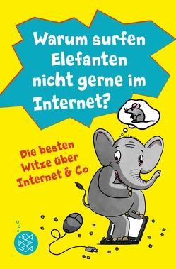 Warum surfen Elefanten nicht gerne im Internet? Die besten Witze über Internet & Co von Ablang,  Friederike, Schief,  Lachdi
