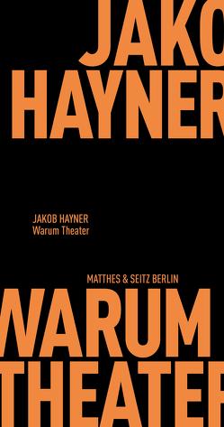 Warum Theater von Hayner,  Jakob