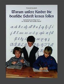 Warum unsere Kinder die deutsche Schrift lernen sollen von Roemheld,  Friedrich