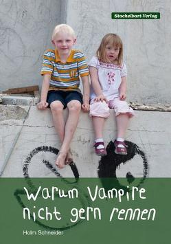 Warum Vampire nicht gern rennen von Jarosch,  Daniel, Schneider,  Holm