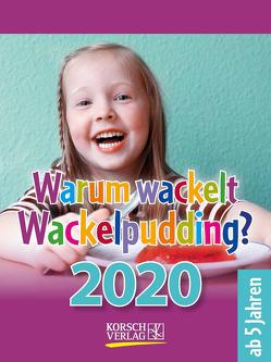 Warum wackelt Wackelpudding? 2020 von Korsch Verlag
